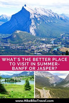 What's the better place to visit in summer - Banff or Jasper? Your questions answered here.