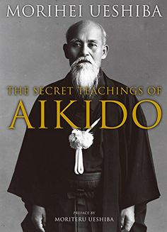 The Secret Teachings of Aikido by Morihei Ueshiba http://www.amazon.com/dp/1568364466/ref=cm_sw_r_pi_dp_aBpfxb1VZR53P