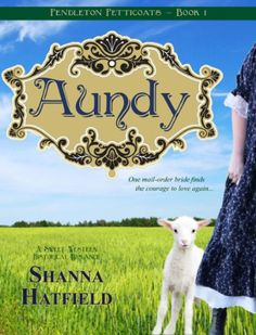 Aundy: (A Sweet Western Historical Romance) (Pendleton Petticoats Series Book 1)