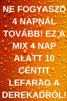 Ez a mix 4 nap alatt 10 centit lefarag a derekadról! Health Advice, Doterra, Home Remedies, Natural Health, Health Fitness, Food And Drink, Healthy Recipes, Workout, Nap