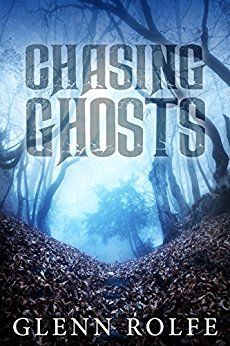 CHASING GHOSTS by Glenn Rolfe available now for $0.99!