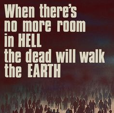 Quote from the original Dawn of the Dead.and also used in the remake :) not the walking dead but i still love it Horror Movie Quotes, Horror Movies, Walking Dead Zombies, Fear The Walking Dead, Zombie Quotes, Scream, Walking Dead Quotes, Evil Dead, Zombie Attack