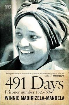 Buy 491 Days: Prisoner Number by Ahmed Kathrada, Winnie Madikizela-Mandela and Read this Book on Kobo's Free Apps. Discover Kobo's Vast Collection of Ebooks and Audiobooks Today - Over 4 Million Titles! Winnie Mandela, David Livingstone, Political Figures, African Diaspora, Nelson Mandela, Before Us, Black Girl Magic, Black History, Ebooks