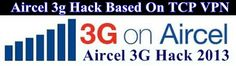 All aircel hack, Aircel 3g hack and aircel tricks.