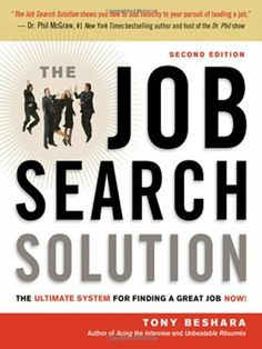 The Job Search Solution: The Ultimate System for Finding a Great Job Now!  by Tony Beshara ($5.40)