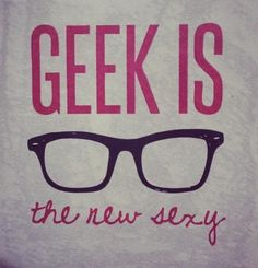 Why geeks are the new chic