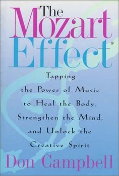 The Mozart Effect: Tapping the Power of Music to Heal the Body, Strengthen the Mind and Unlock the Creative Spirit by Don Campbell, http://www.amazon.com/dp/0380974185/ref=cm_sw_r_pi_dp_fur.pb0P2V0AZ