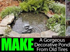 How to Make A Gorgeous Decorative Pond From Old Tires  Plus, there are bonus pictures on ideas for garden sculptures from old tires.  CUTE!