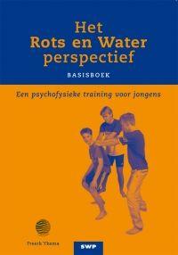Het 'Rots en Water'-perspectief : een psychofysieke training voor jongens : basisboek / Ykema, Freerk - Amsterdam : SWP, 2013. - 127p. p - ISBN 9789066654587  Plaatsnr. 618.8 YKEM