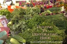 Freezing and dehydrating herbs is a great way to preserve them for the long winter months coming. Some herbs freeze better than others.  Depending on what herbs you are harvesting will depend on if you want to freeze or dry the herbs. There are 2 different types of herbs: