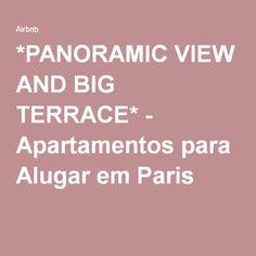 *PANORAMIC VIEW AND BIG TERRACE* - Apartamentos para Alugar em Paris