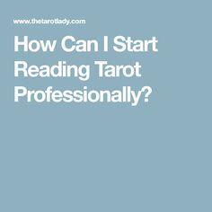 How Can I Start Reading Tarot Professionally?