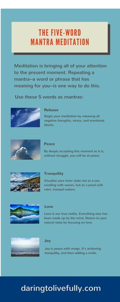 The 5-word mantra meditation is a five minute meditation that I use daily. The five words that are used are release, peace, tranquility, love, and joy.