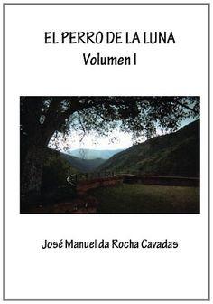 El Perro de la Luna. Variaciones. Volumen I (Volume 1) (Spanish Edition) by Jose Manuel Da Rocha Cavadas http://www.amazon.com/dp/8415362455/ref=cm_sw_r_pi_dp_4uEwub07NSG4E