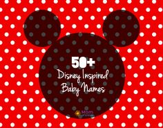 50+ Disney-Inspired Baby Names | Mom of 11 Kids