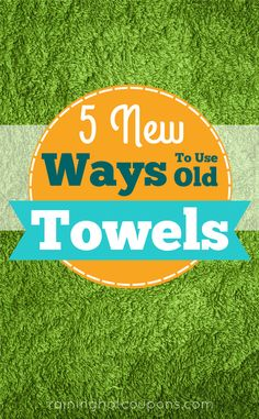 5 New Ways To Use Old Towels