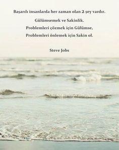 Başarılı insanlarda her zaman olan iki şey vardır: Gülümsemek ve sakinlik Steve Jobs sözleri