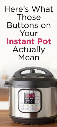 What Those Buttons on Your Instant Pot Actually Mean Here's a full guide to all of your Instant Pot's buttons. So make sure to bookmark this for later!Here's a full guide to all of your Instant Pot's buttons. So make sure to bookmark this for later! Power Pressure Cooker, Pressure Pot, Instant Pot Pressure Cooker, Pressure Cooker Recipes, Pressure Cooking, Best Instant Pot Recipe, Instant Recipes, Instant Pot Dinner Recipes, Instant Crock Pot