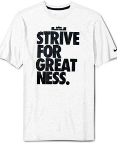 Nike T-Shirt, Lebron Strive For Greatness Graphic Tee - Mens T-Shirts - Macy's