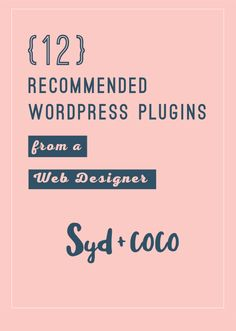 12 Recommended WordPress Plugins From A Web Designer | Below is my  list of most recommended plugins for a WordPress website or blog.  The must have plugins you need! This post will educate you about how to choose the right plugin and provide a downloadable list of recommended WordPress plugins. Click through to read and download the list of plugins.