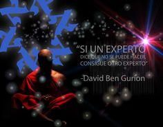 """""""Si un experto dice que no se puede hacer, consigue otro experto"""". David Ben Gurion"""