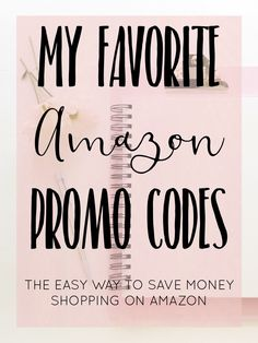 My Favorite Amazon Promo Codes - Just Me Growing Up - Save Money Shopping On Amazon - The Easy Way to Save Money on Amazon - Amazon Promo Codes