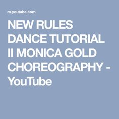 NEW RULES DANCE TUTORIAL II MONICA GOLD CHOREOGRAPHY - YouTube