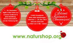 """Macht mit beim großen ADVENT KALENDER GEWINNSPIEL im www.naturshop.org!  Von 1. bis 24. Dezember gibt es täglich hochwertige Produkte und Preise aus unserem Sortiment zu gewinnen! Jede Bestellung nimmt automatisch an der Verlosung teil!  Und das BESTE: Als """"X-MAS Zuckerl"""" wird unter allen Bestellungen, die bis einschließlich 24. Dezember 2015 bei uns im SUPERIO NATURSHOP eintreffen ein wunderbarer Gutschein im Wert von € 100,- verlost!"""