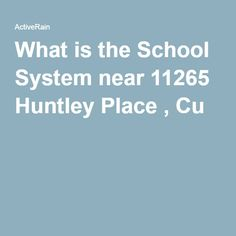 What is the School System near 11265 Huntley Place , Cu