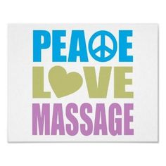 Peace love and massage