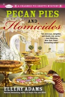 Pecan Pies and Homicides (A Charmed Pie Shoppe Mystery) , 978-0425252413, Ellery Adams, Berkley