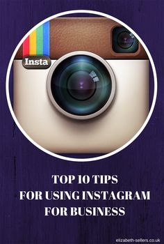 Top 10 Tips For Using Instagram For Business - Elizabeth-Sellers.co.uk