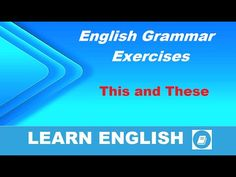 Learn English - Grammar Exercises: This & These - E-ANGOL