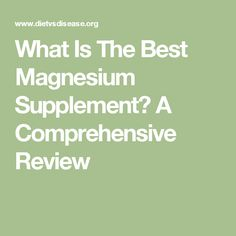 What Is The Best Magnesium Supplement? A Comprehensive Review
