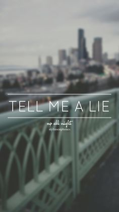 Tell Me A Lie • Up All Night Lockscreen — ctto: @stylinsonphones