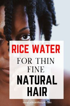 Rice water on thin fine natural hair