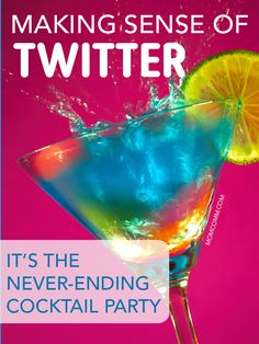Making Sense of Twitter - It's the Never-Ending Cocktail Party