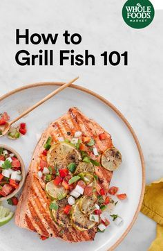 Whether you grill wild-caught salmon or harpoon-caught swordfish, grilling fish isn't that complicated. Here's what you need to know.