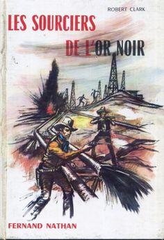 Jean-Claude Forest - Les Sourciers De L'Or Noir, Robert Clarke, Nathan, 1963, cartonné illustré