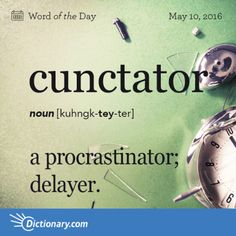 Today's Word of the Day is cunctator. Learn its definition, pronunciation, etymology and more. Join over 19 million fans who boost their vocabulary every day. Unusual Words, Weird Words, Rare Words, Powerful Words, Unique Words, Cool Words, Fancy Words, Words To Use, Big Words