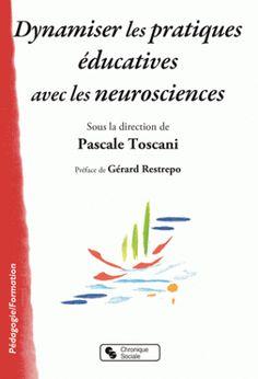 Dynamiser les pratiques éducatives avec les neurosciences / sous la direction de Pascale Toscani Books, Direction, Ainsi, Coaching, Products, Career Training, Teachers, Neuroscience, Playlists