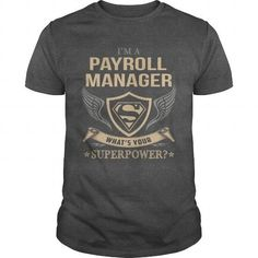 PAYROLL MANAGER - SUPERPOWER #jobs #tshirts #PAYROLL #gift #ideas #Popular #Everything #Videos #Shop #Animals #pets #Architecture #Art #Cars #motorcycles #Celebrities #DIY #crafts #Design #Education #Entertainment #Food #drink #Gardening #Geek #Hair #beauty #Health #fitness #History #Holidays #events #Home decor #Humor #Illustrations #posters #Kids #parenting #Men #Outdoors #Photography #Products #Quotes #Science #nature #Sports #Tattoos #Technology #Travel #Weddings #Women
