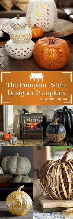 The Pumpkin Patch: Designer Pumpkins From the Home Decor Discovery Community At www.DecoAndBloom.com