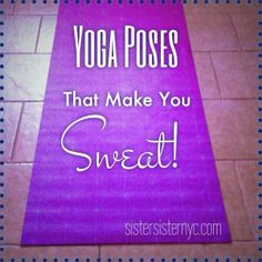 Yoga poses that will heat your body up fast! www.sistersisternyc.com