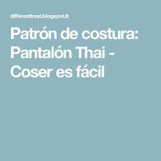 Patrón de costura: Pantalón Thai - Coser es fácil