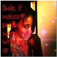 smile. smile. smile. and smile again