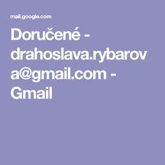 Doručené - drahoslava.rybarova@gmail.com - Gmail
