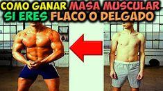 Como Ganar   MASA MUSCULAR   Si Eres FLACO O DELGADO - Aumentar Musculos...