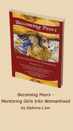 Red Moon - the website of author DeAnna L'am. Her book: 'Becoming peers – Mentoring Girls Into Womanhood'.