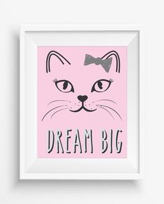 Dream Big,Cat Pink,Motivational Quote,Digital Prints,Home Decor,Wall Art,Positive Thinking,Positive Quote